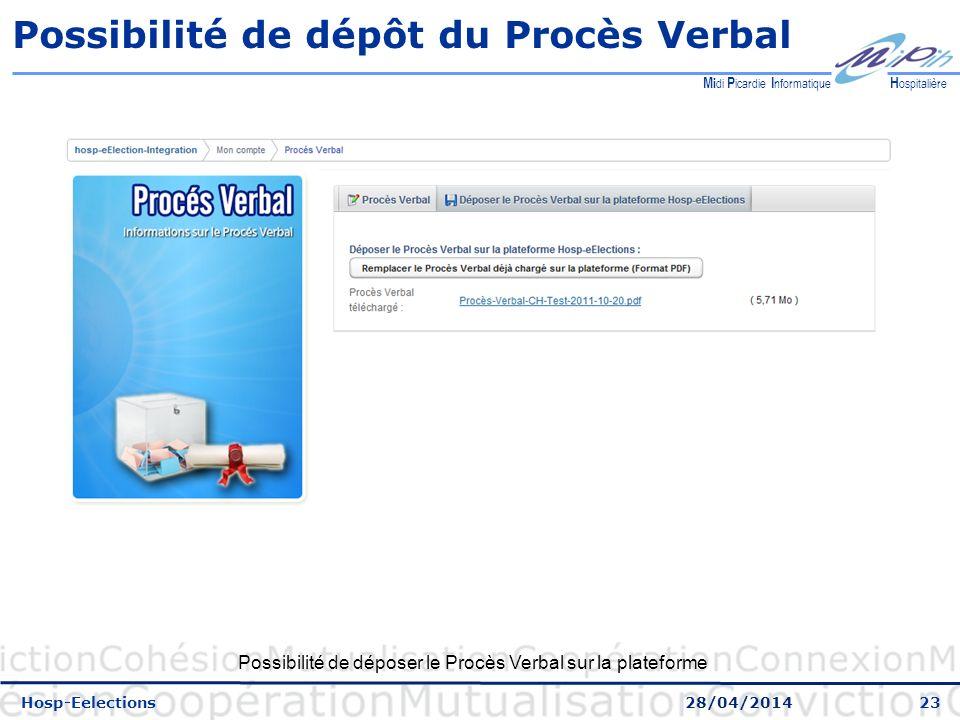 Possibilité de dépôt du Procès Verbal