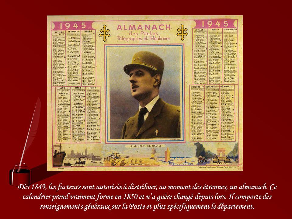 Dès 1849, les facteurs sont autorisés à distribuer, au moment des étrennes, un almanach.