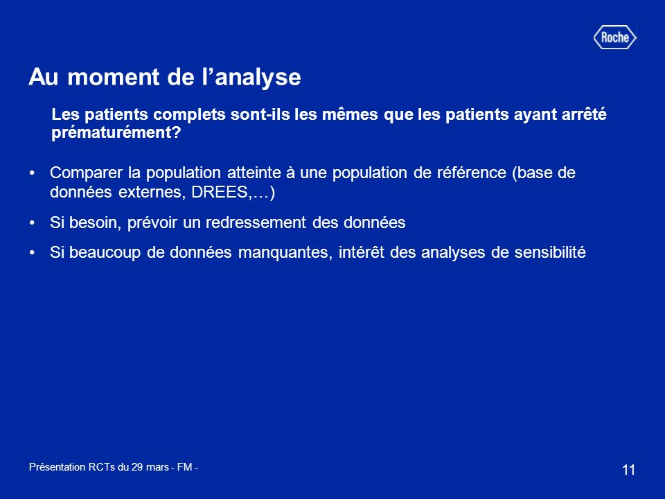 Au moment de l'analyse Les patients complets sont-ils les mêmes que les patients ayant arrêté prématurément