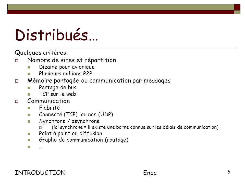 Distribués… Quelques critères: Nombre de sites et répartition