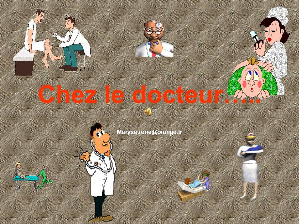 Chez le docteur….. Maryse.rene@orange.fr
