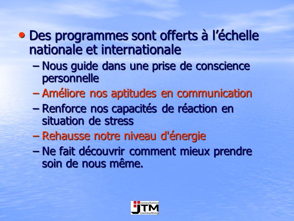 Des programmes sont offerts à l'échelle nationale et internationale