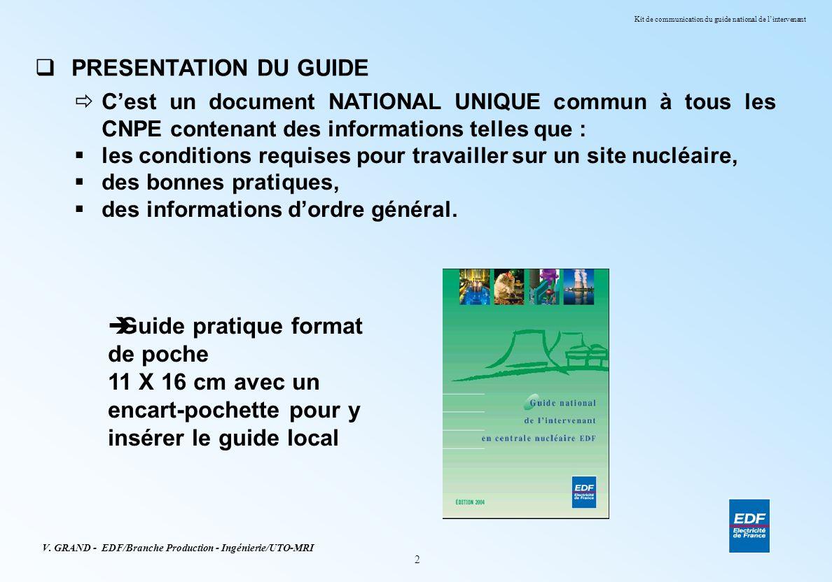 PRESENTATION DU GUIDE C'est un document NATIONAL UNIQUE commun à tous les CNPE contenant des informations telles que :