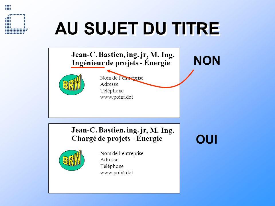 AU SUJET DU TITRE NON OUI Jean-C. Bastien, ing. jr , M. Ing.