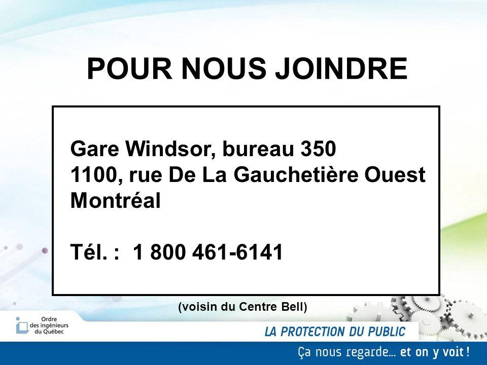POUR NOUS JOINDRE Gare Windsor, bureau 350