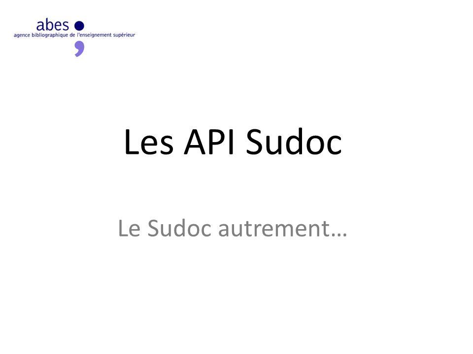 Les API Sudoc Le Sudoc autrement…