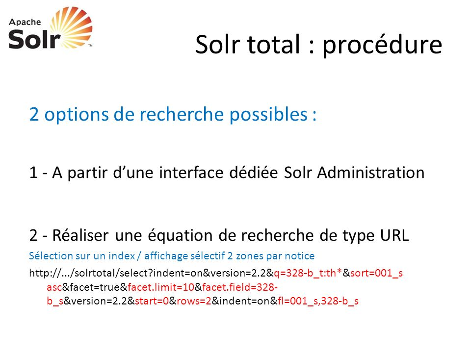 Solr total : procédure 2 options de recherche possibles :
