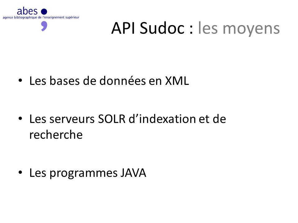 API Sudoc : les moyens Les bases de données en XML