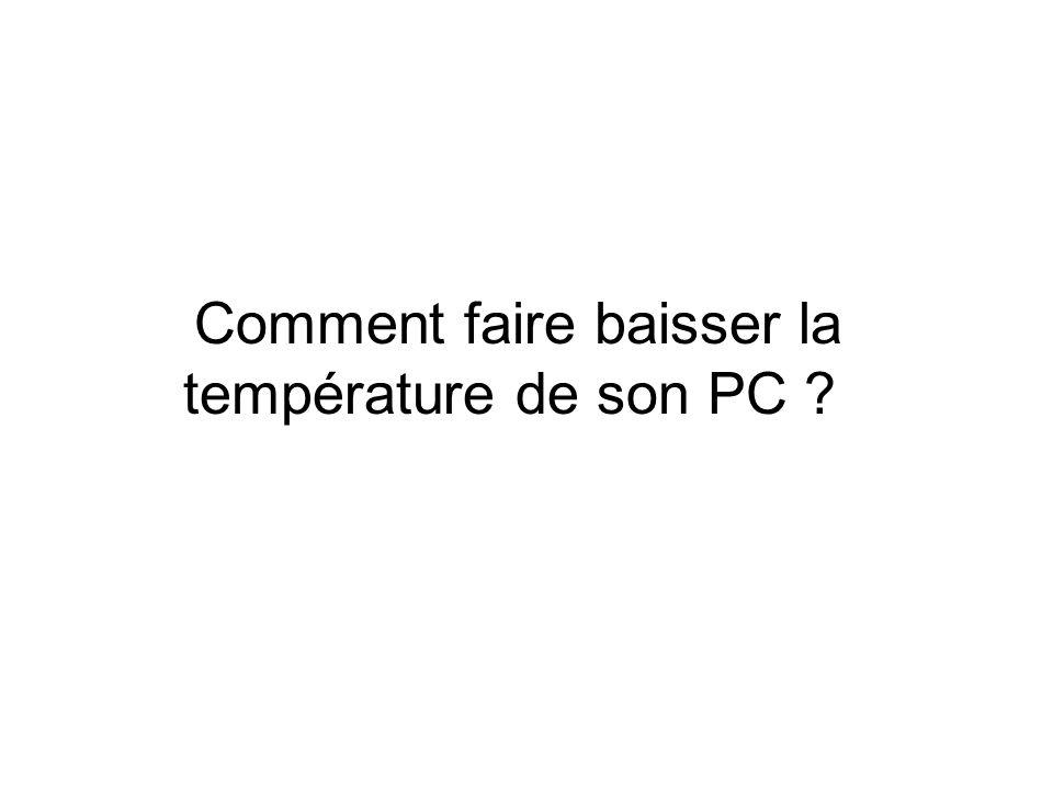 Comment faire baisser la température de son PC