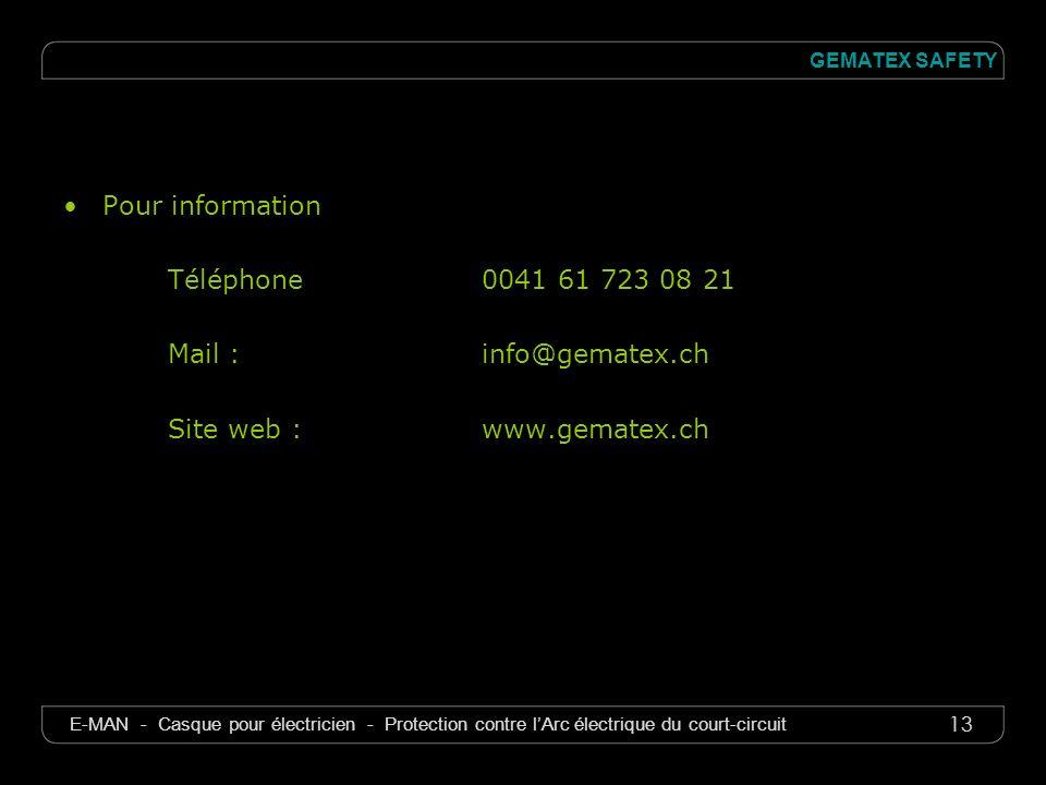 Pour information Téléphone 0041 61 723 08 21 Mail : info@gematex.ch