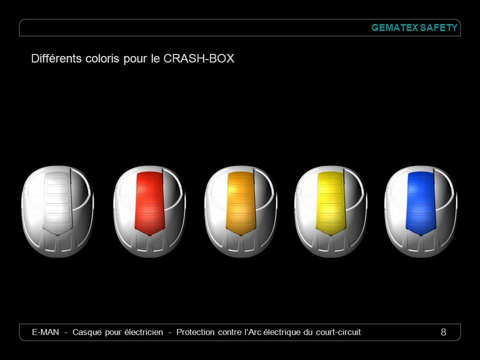 Différents coloris pour le CRASH-BOX