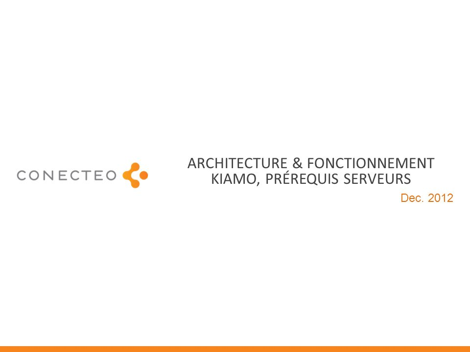 Architecture & fonctionnement Kiamo, Prérequis SERVEURS
