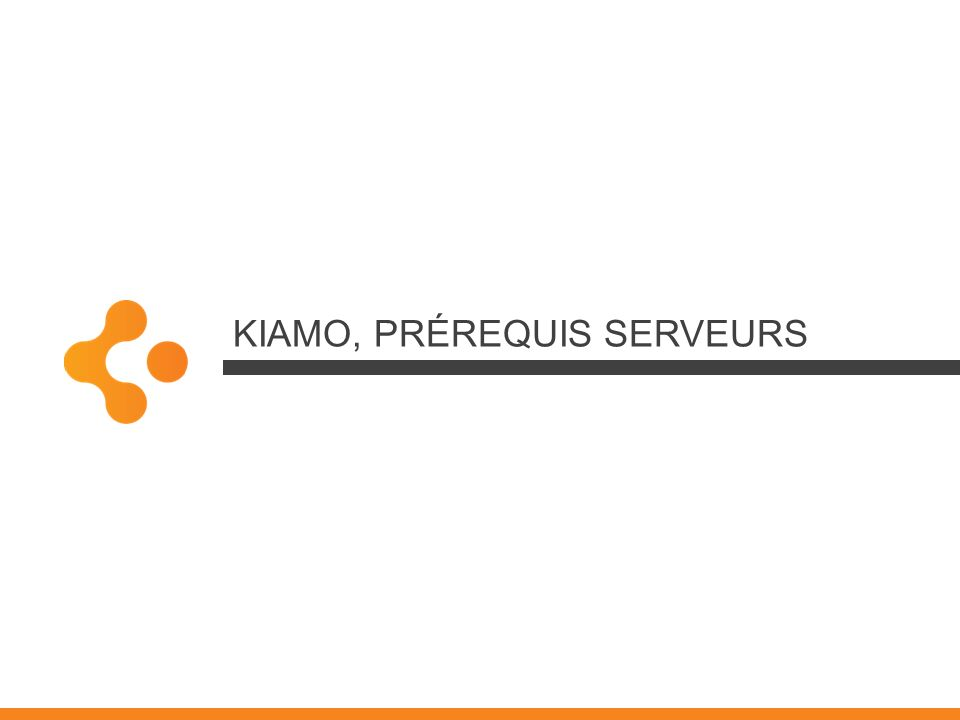 Kiamo, Prérequis SERVEURS