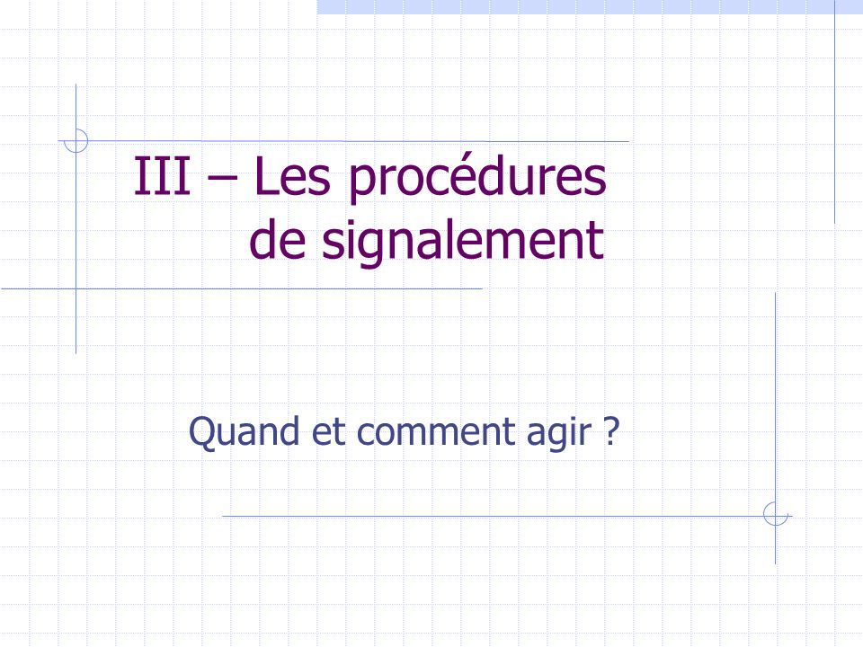 III – Les procédures de signalement