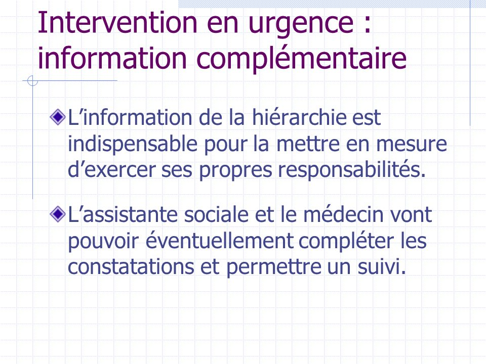 Intervention en urgence : information complémentaire