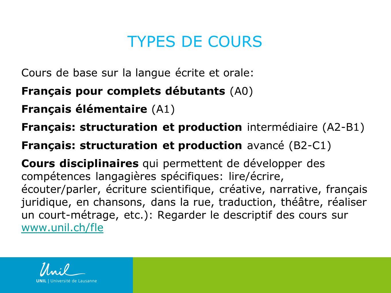 TYPES DE COURS Cours de base sur la langue écrite et orale: