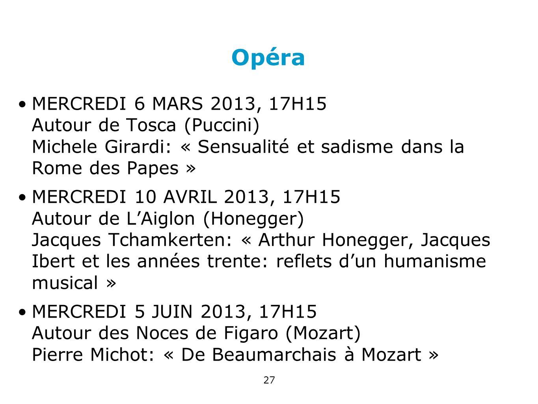 Opéra MERCREDI 6 MARS 2013, 17H15 Autour de Tosca (Puccini) Michele Girardi: « Sensualité et sadisme dans la Rome des Papes »