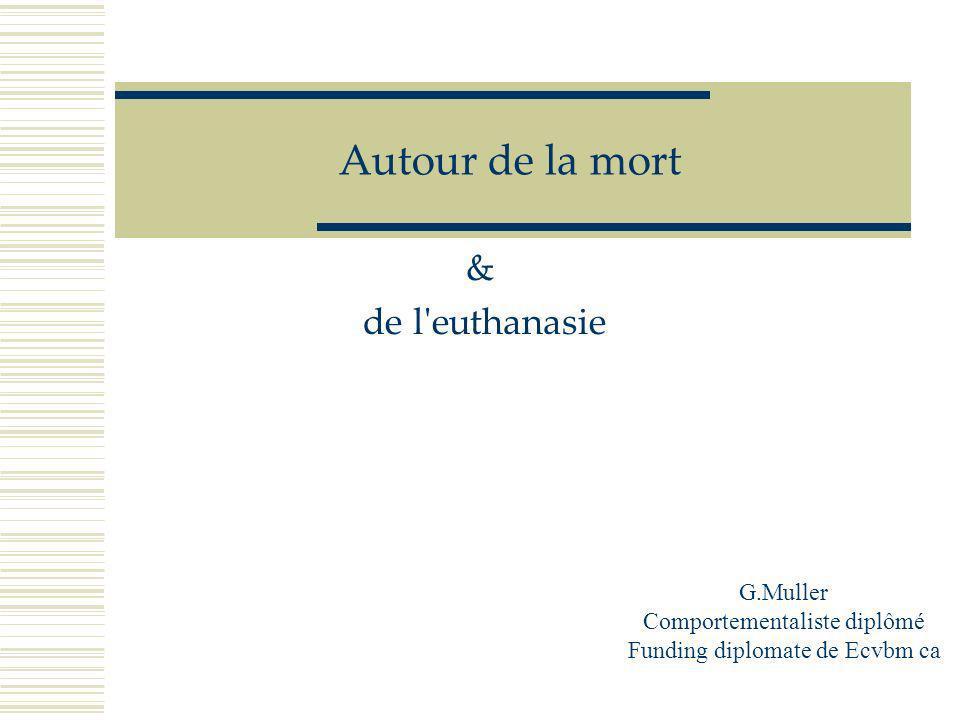 Autour de la mort & de l euthanasie G.Muller
