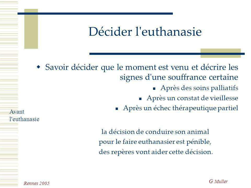 Décider l euthanasie Savoir décider que le moment est venu et décrire les signes d une souffrance certaine.