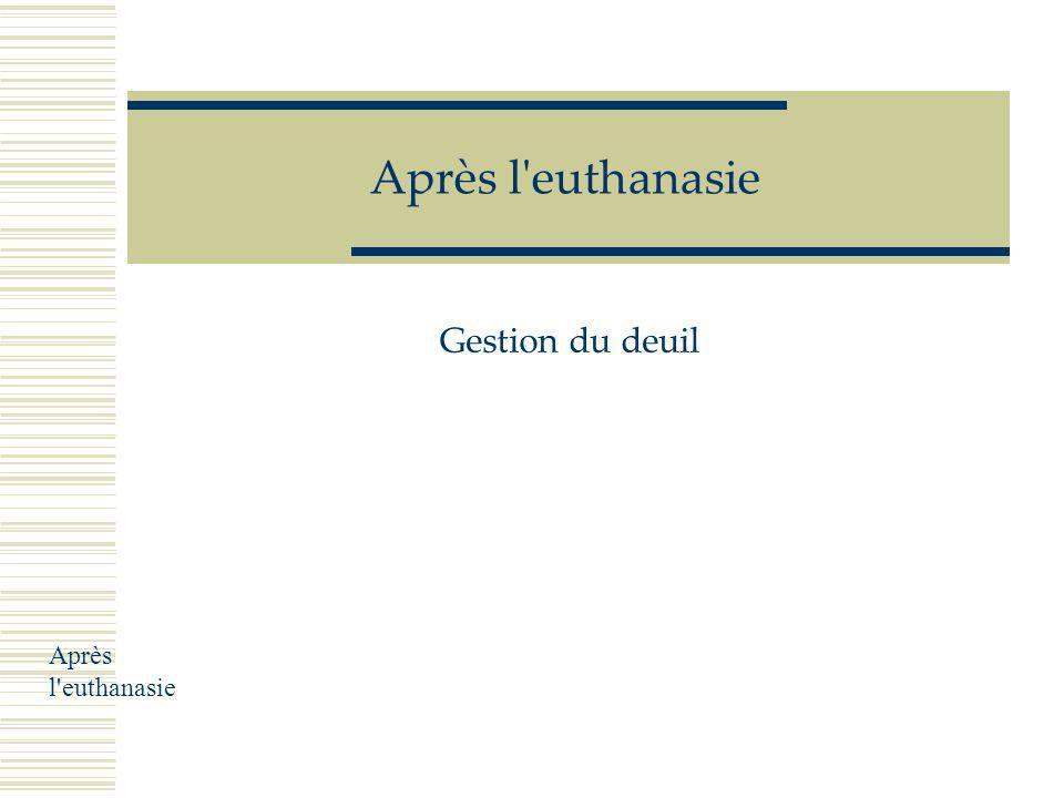 Après l euthanasie Gestion du deuil Après l euthanasie