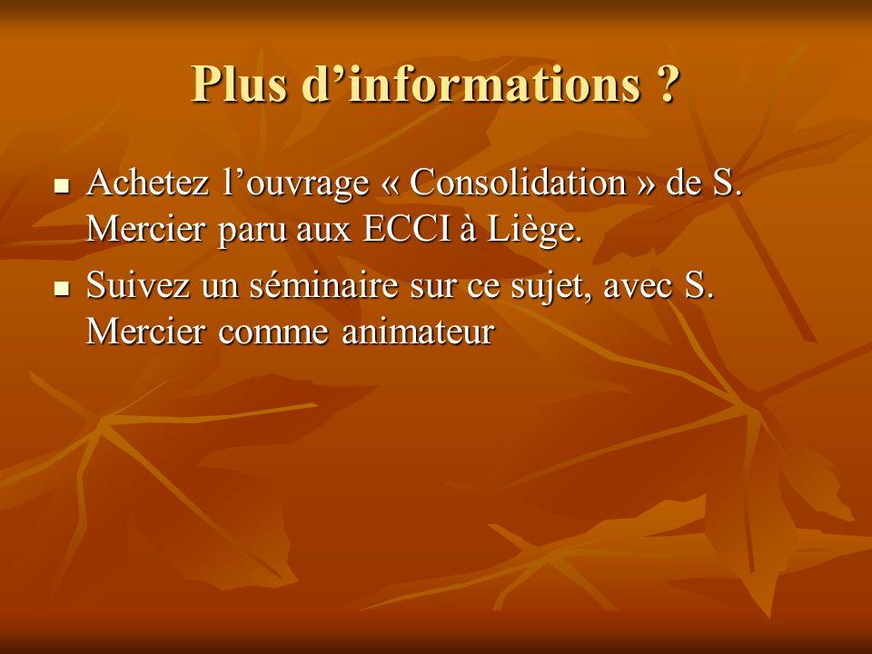 Plus d'informations Achetez l'ouvrage « Consolidation » de S. Mercier paru aux ECCI à Liège.
