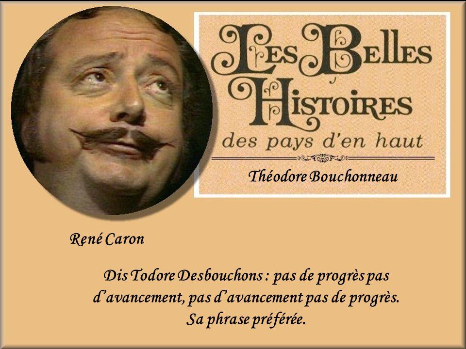 Théodore Bouchonneau René Caron.