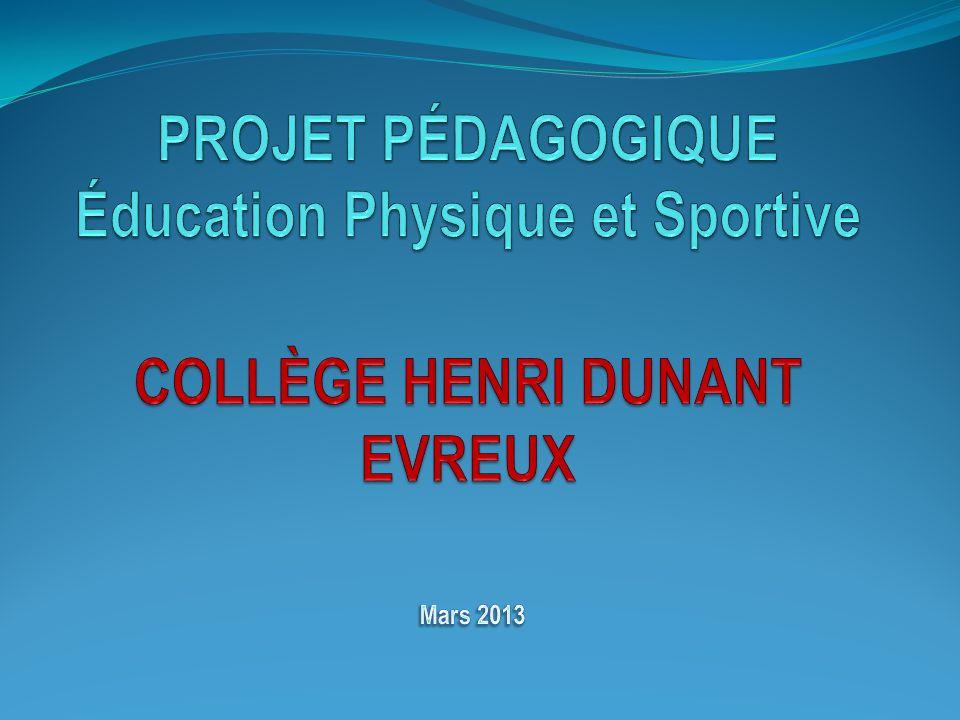PROJET PÉDAGOGIQUE Éducation Physique et Sportive COLLÈGE HENRI DUNANT EVREUX