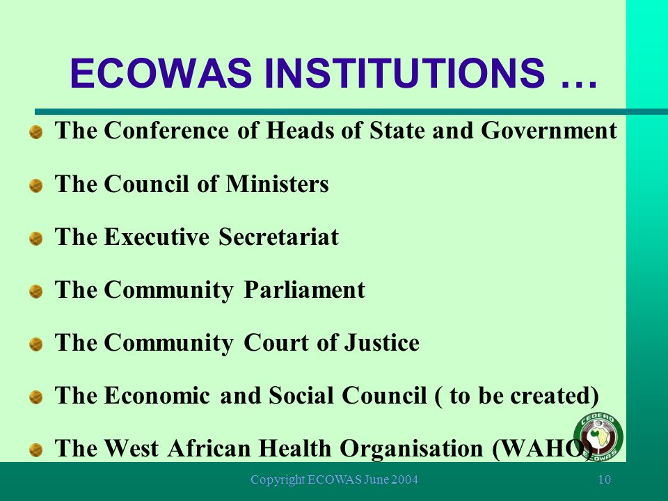ECOWAS INSTITUTIONS … The Conference of Heads of State and Government