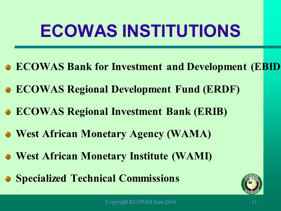 ECOWAS INSTITUTIONS ECOWAS Bank for Investment and Development (EBID)