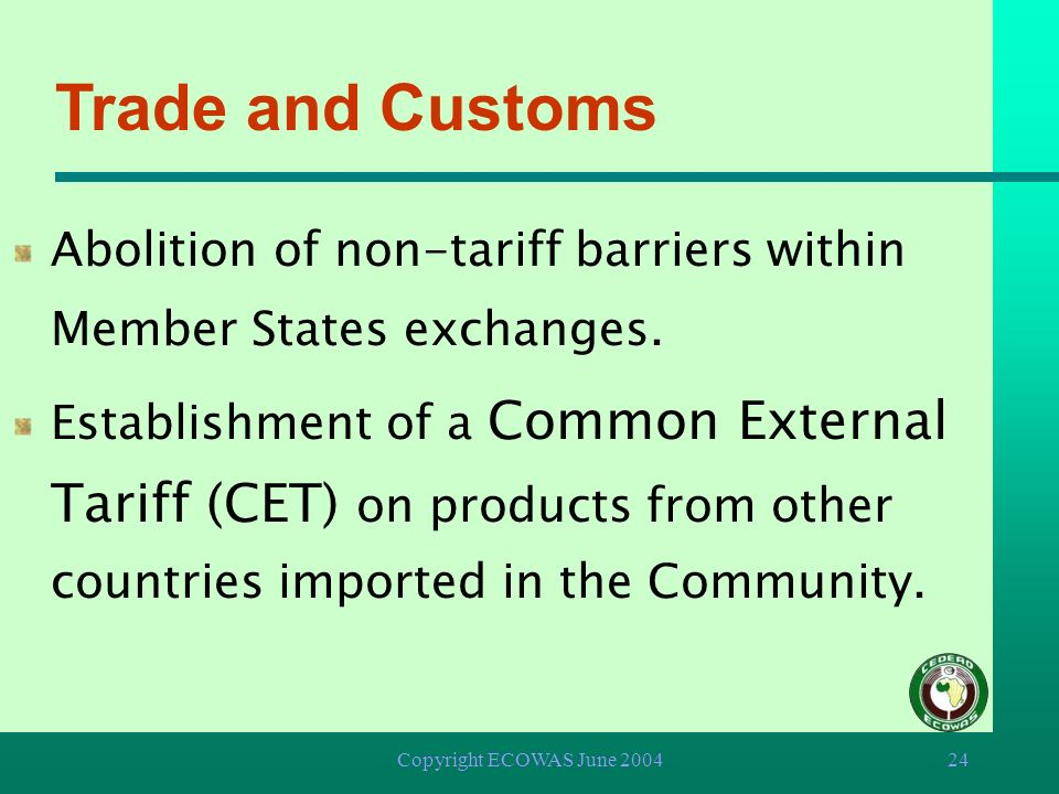 Trade and Customs Abolition of non-tariff barriers within Member States exchanges.