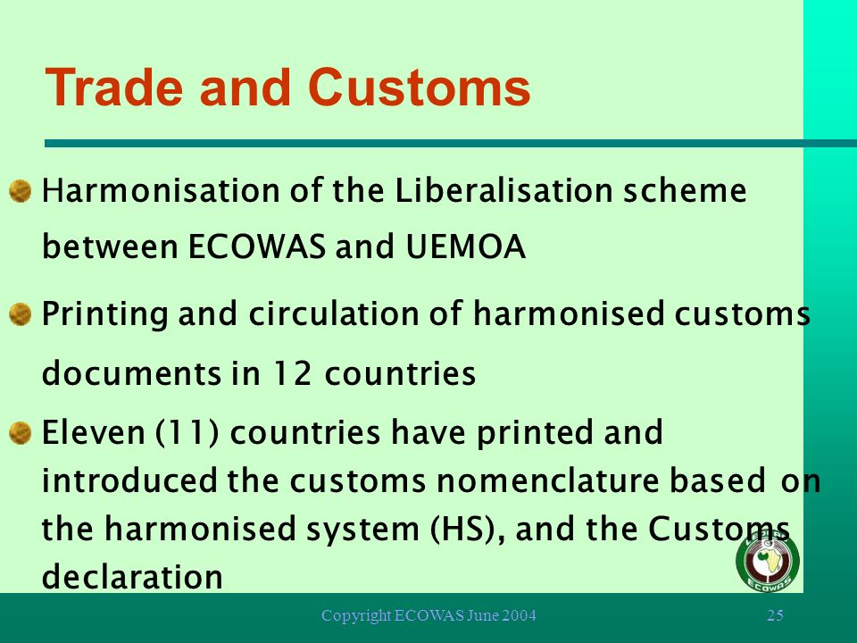Trade and Customs Harmonisation of the Liberalisation scheme between ECOWAS and UEMOA.