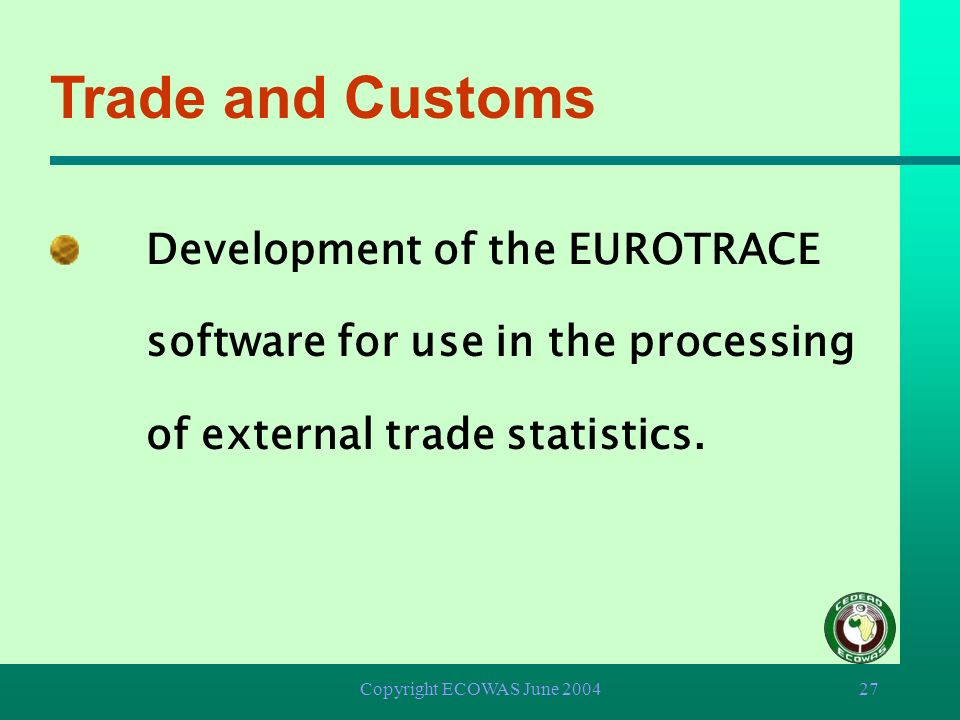 Trade and Customs Development of the EUROTRACE software for use in the processing of external trade statistics.