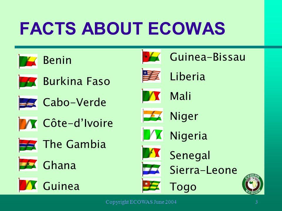 FACTS ABOUT ECOWAS Guinea-Bissau Benin Liberia Burkina Faso Mali