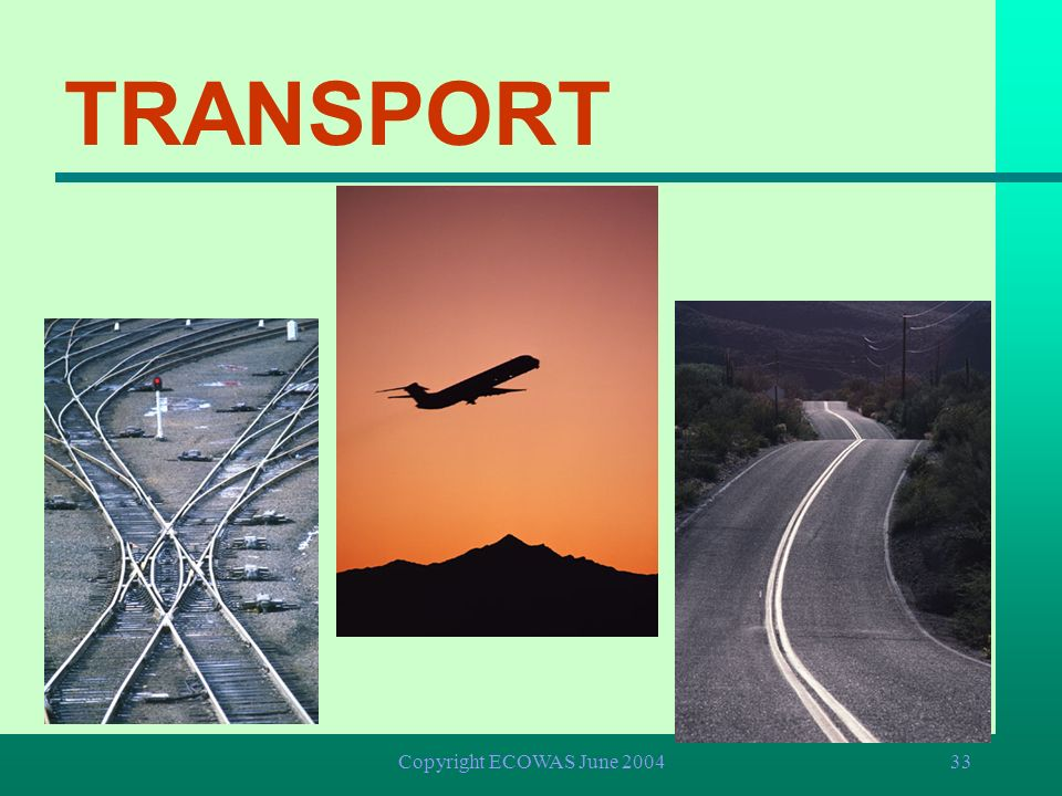 TRANSPORT Copyright ECOWAS June 2004