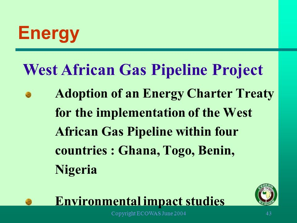 Energy West African Gas Pipeline Project Environmental impact studies