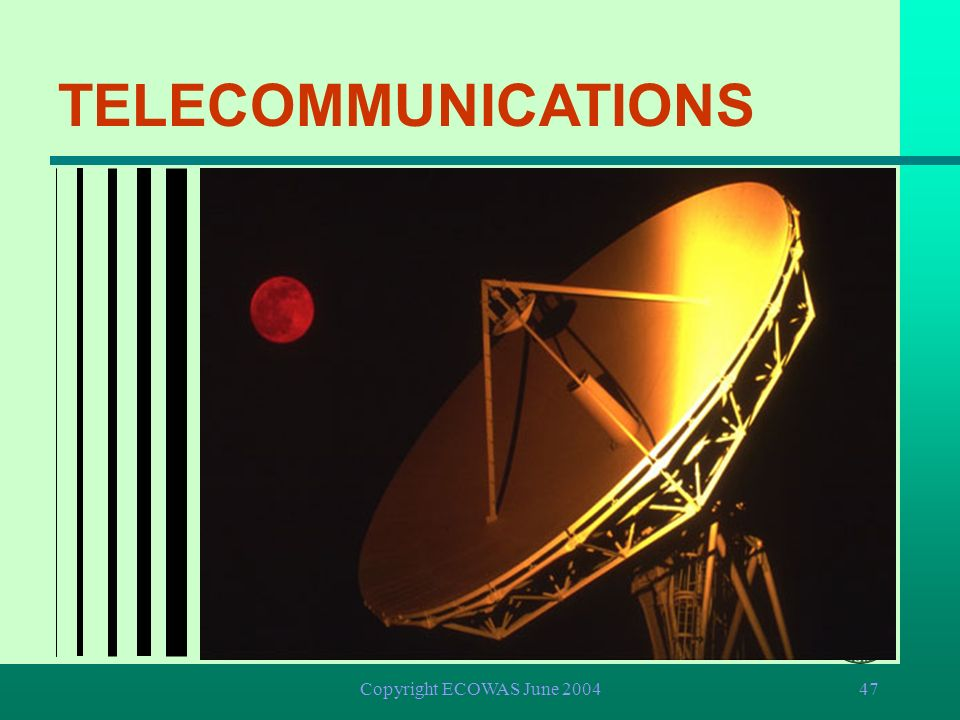 TELECOMMUNICATIONS Copyright ECOWAS June 2004