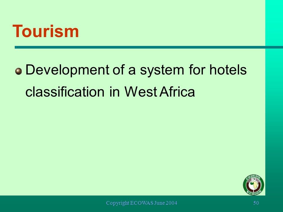 Tourism Development of a system for hotels classification in West Africa Copyright ECOWAS June 2004