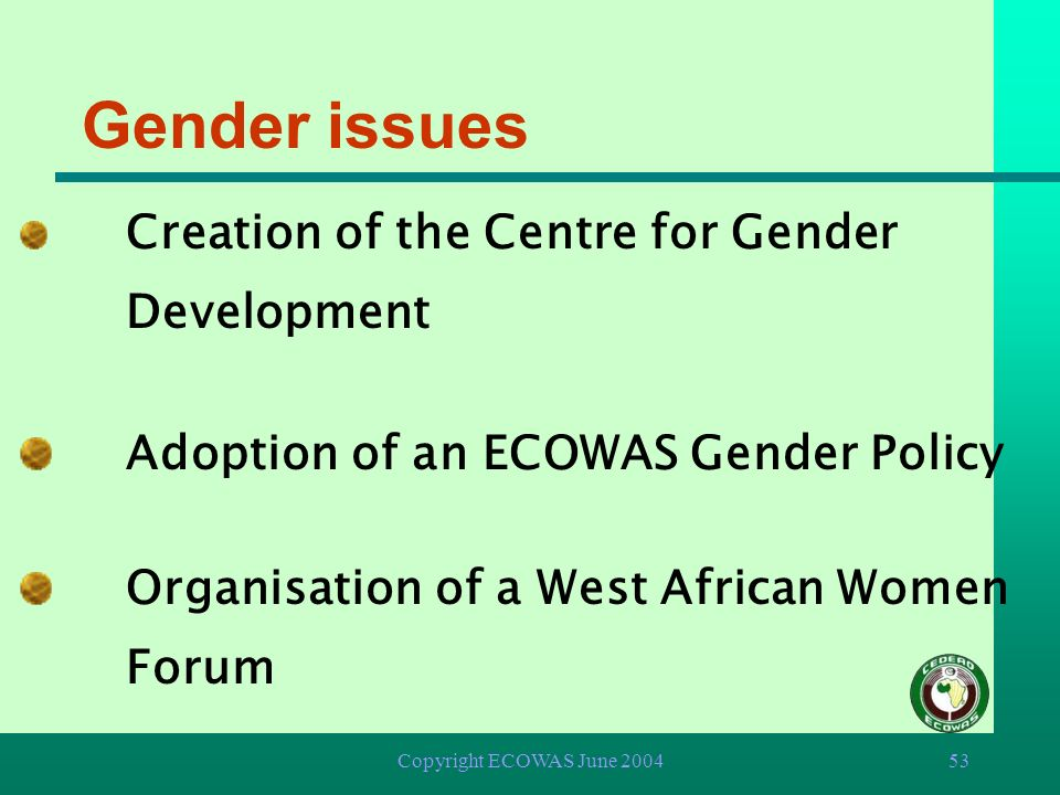 Gender issues Adoption of an ECOWAS Gender Policy