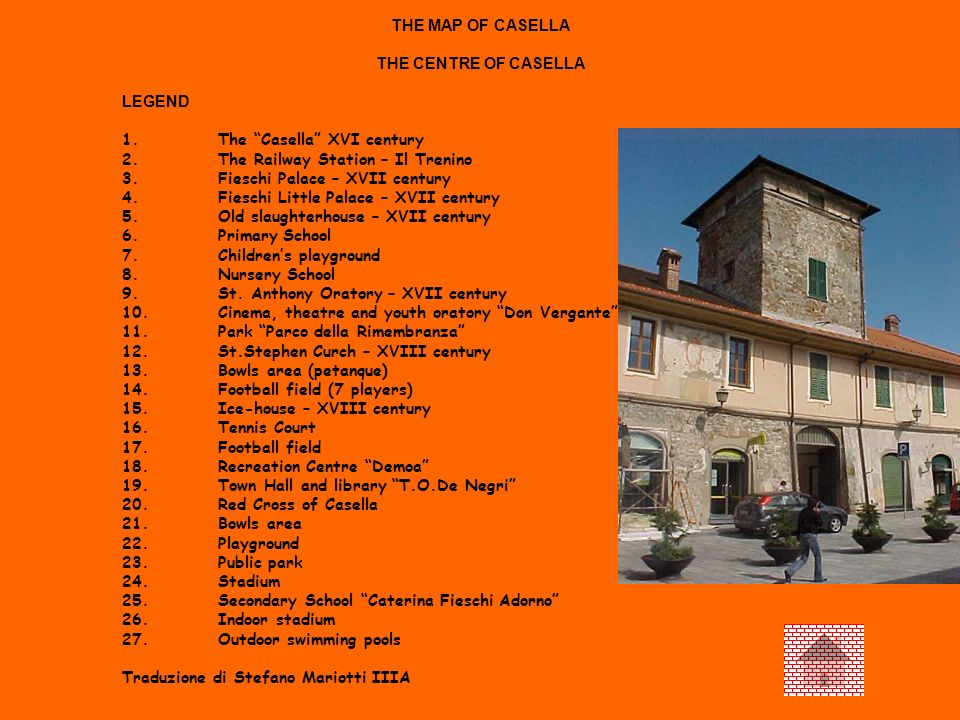 THE MAP OF CASELLA THE CENTRE OF CASELLA. LEGEND. 1. The Casella XVI century. 2. The Railway Station – Il Trenino.
