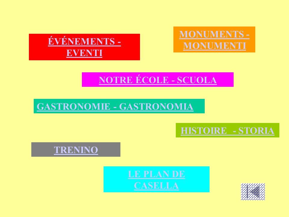 MONUMENTS - MONUMENTI ÉVÉNEMENTS - EVENTI. NOTRE ÉCOLE - SCUOLA. GASTRONOMIE - GASTRONOMIA. HISTOIRE - STORIA.