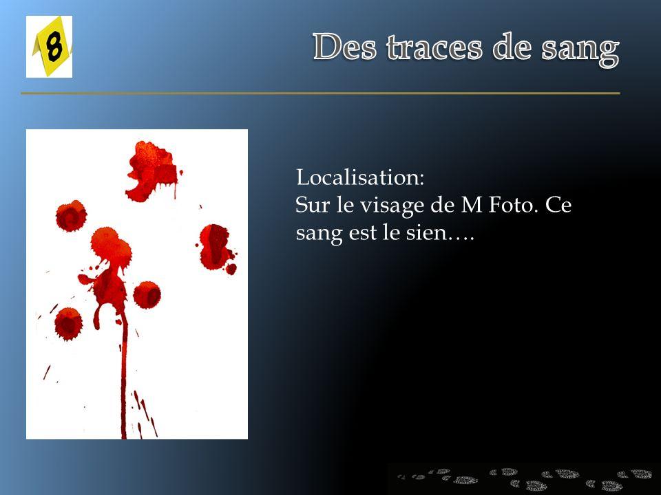 Des traces de sang Localisation: