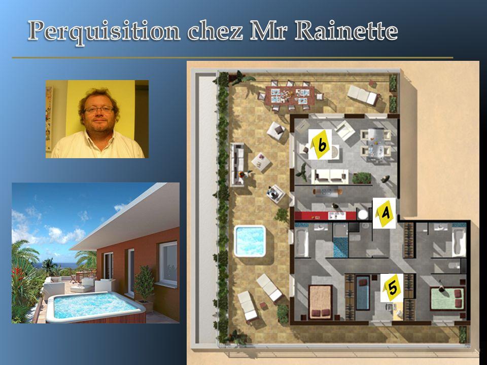 Perquisition chez Mr Rainette