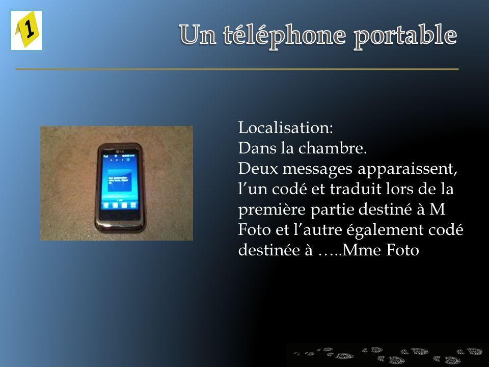 Un téléphone portable Localisation: Dans la chambre.