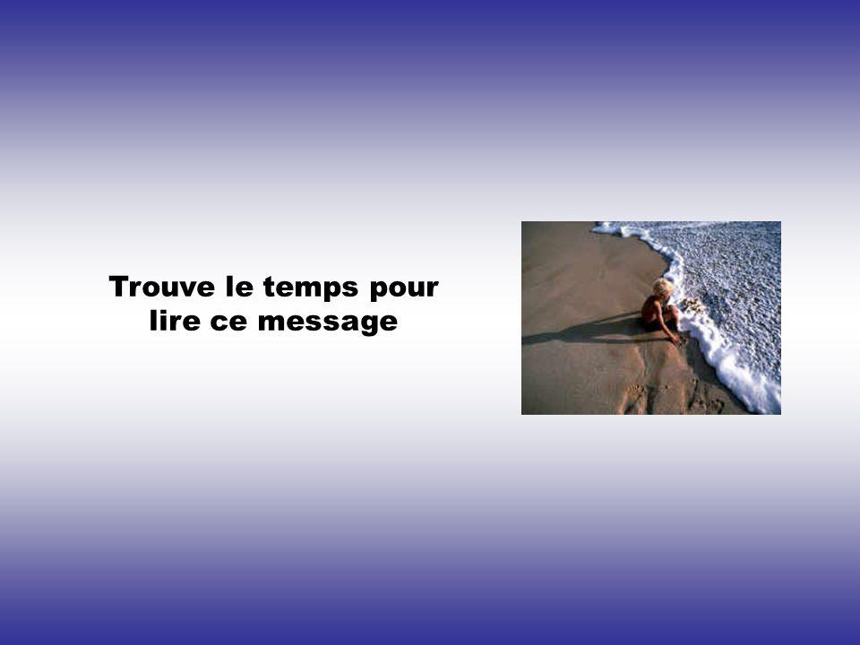 Trouve le temps pour lire ce message