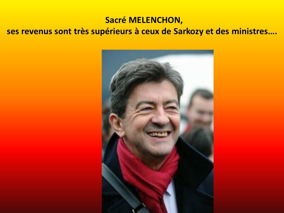 ses revenus sont très supérieurs à ceux de Sarkozy et des ministres….