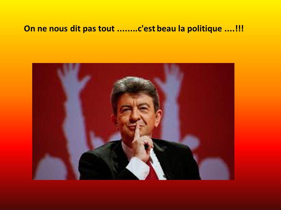 On ne nous dit pas tout ........c est beau la politique ....!!!