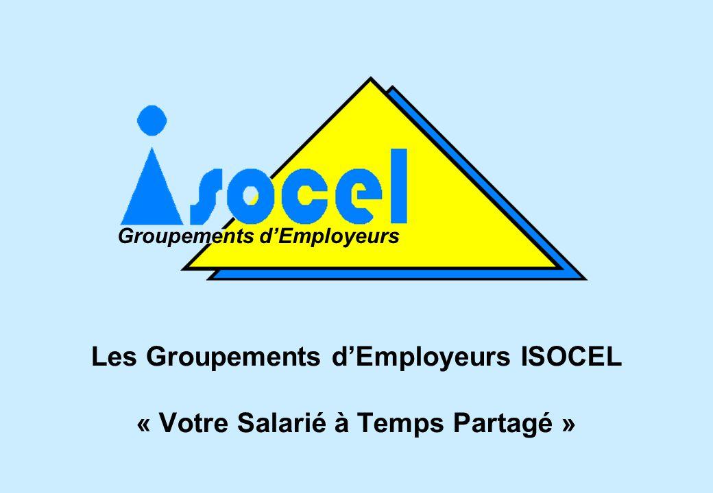 Les Groupements d'Employeurs ISOCEL « Votre Salarié à Temps Partagé »