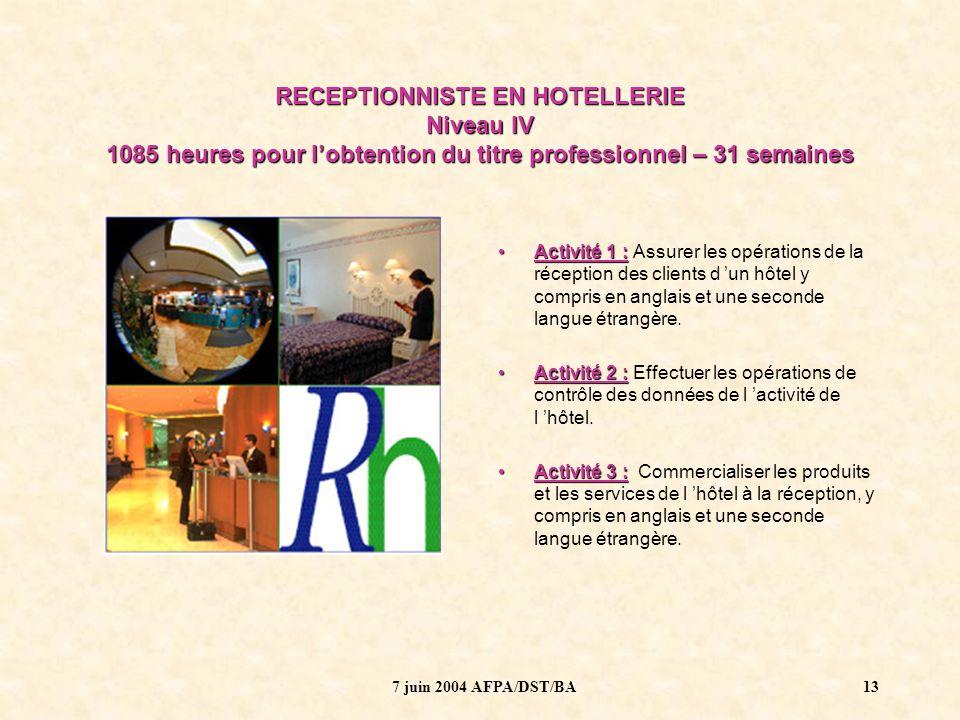 RECEPTIONNISTE EN HOTELLERIE Niveau IV 1085 heures pour l'obtention du titre professionnel – 31 semaines