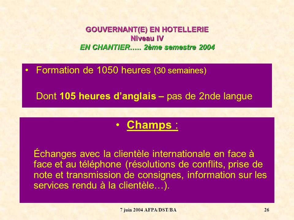 Champs : Formation de 1050 heures (30 semaines)