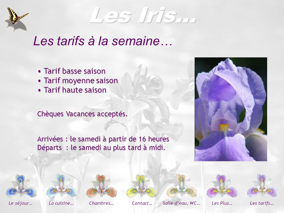 Les Iris… Les tarifs à la semaine… Tarif basse saison